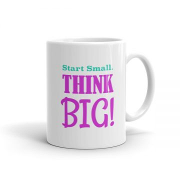 Start Small Think Big Mug