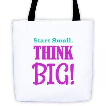 Start Small Think Big Tote bag